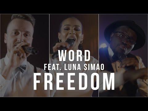 WORD - Freedom feat. Luna Simao