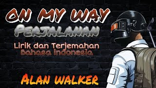 Alan Walker  - On My Way | Sabrina Carpenter & Farruko Lirik & Terjemahan Indonesia [BMS Release]