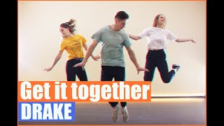 Drake - Get it together | Dance video | Choreography