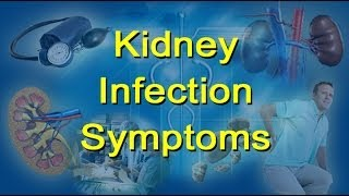 What Are The Signs And Symptoms Of A Kidney Infection?