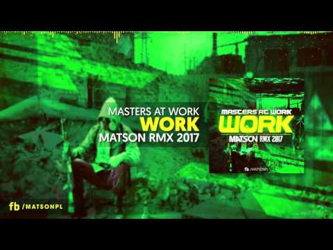 Masters At Work - Work (Matson Remix 2017) + Download