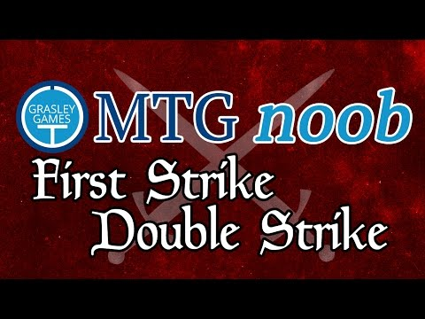 MTG Noob - First Strike And Double Strike (the Basics Of Magic: The Gathering)