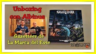 Unboxing con Albinus. Gazetteer de Aventuras en la Marca del Este