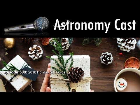 Download Astronomy Cast Ep. 508: 2018 Holiday Gift Guide