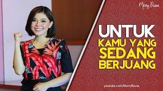 Download UNTUK KAMU YANG SEDANG BERJUANG (Video Motivasi) | Spoken Word | Merry Riana