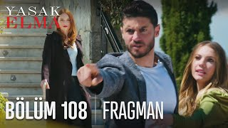 Yasak Elma 108. Bölüm Fragmanı