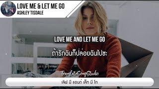 แปลเพลง Love Me & Let Me Go - Ashley Tisdale