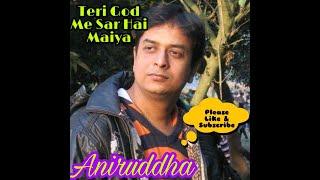 Maiya Teri Jai Jaikar | Arijit Sing | Aniruddha Samaddar