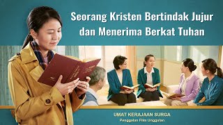 Film Pendek Kristen - Klip Film UMAT KERAJAAN SURGA(1)Seorang Kristen Bertindak Jujur Dan Menerima Berkat Tuhan