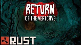 RUST: RETURN OF THE VERTCAVE - Episode 105