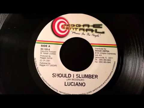 Luciano - Should I Slumber - Reggae Central 7