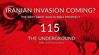 IRAN INVASION, the NEXT GREAT WAR in Bible Prophecy? Does Iran fall in Daniel 8? The Underground#115