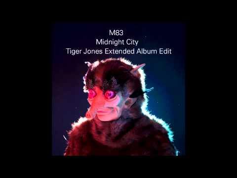M83 - Midnight City (Tiger Jones Extended Album Edit) [HD]