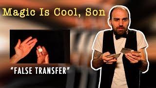 Coin Magic- False Transfers (Bobo Modern Coin Magic)