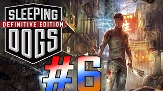 Sleeping Dogs: Definitive Edition Gameplay Walkthrough - Part 6 [PC Max HD]