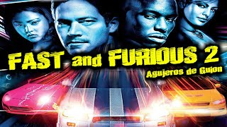 Agujeros de Guión: FAST & FURIOUS 2 - 2 FAST 2 FURIOUS (Errores, review, análisis y resumen)