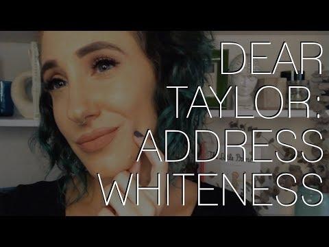 Dear Taylor: Address Whiteness
