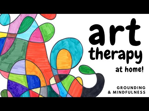 ART THERAPY Activity For Anxiety, Grounding, \u0026 Mindfulness: Therapeutic Art Projects At Home