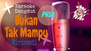 Download Karaoke Bukan Tak Mampu Mirnawati Nada Pria (Karaoke Dangdut Lirik Tanpa Vocal)