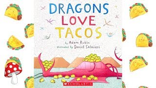 Dragons Love Tacos by Adam Rubin (Read Aloud) | Storytime