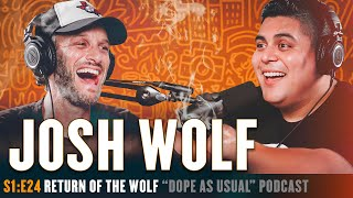 Return of the Wolf w/ Josh Wolf   Hosted by Dope as Yola