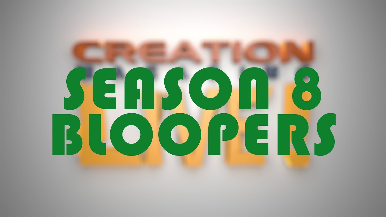 Bloopers from Season 8 of Creation Magazine LIVE
