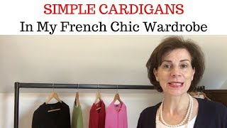 SIMPLE CARDIGANS In My French Chic Wardrobe