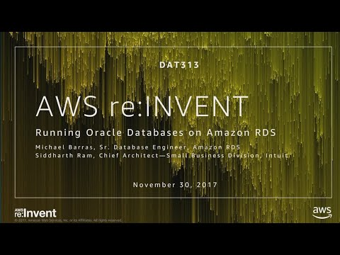 AWS re:Invent 2017: Running Oracle Databases on Amazon RDS (DAT313)