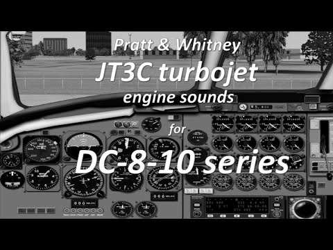 FSX - DC-8-10 series - JT3C turbojet engine sounds - fd views