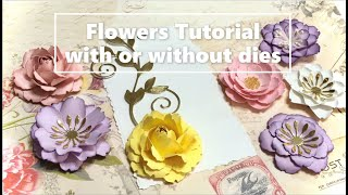 Flowers Tutorial with or without dies