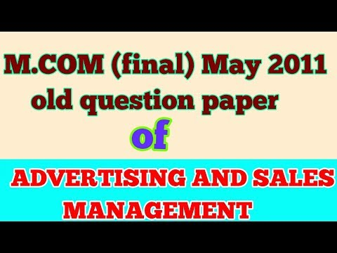 """M.COM (final ) old question paper of """" ADVERTISING AND SALES MANAGEMENT  """" -  BY ARUN GAUTAM  """