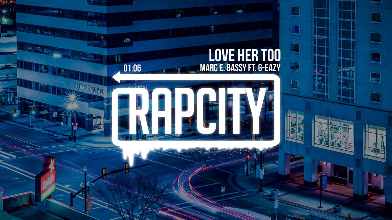 Marc E. Bassy - Love Her Too ft. G-Eazy