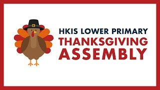 HKIS Lower Primary Thanksgiving Assembly