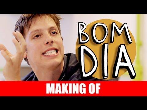 MAKING OF – BOM DIA