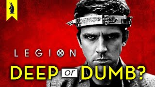 LEGION: Is It Deep or Dumb? – Wisecrack Edition