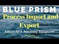 BluePrism RPA - Process Import and Export BP 1005 - Aditya RPA Academy BTM Layout
