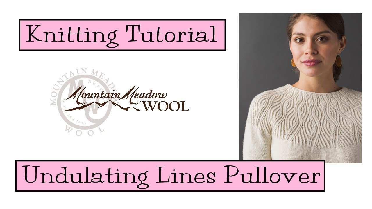 Knitting Tutorial - Undulating Lines Pullover