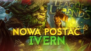 Ivern - Nowy Champion w League of Legends - GAMEPLAY