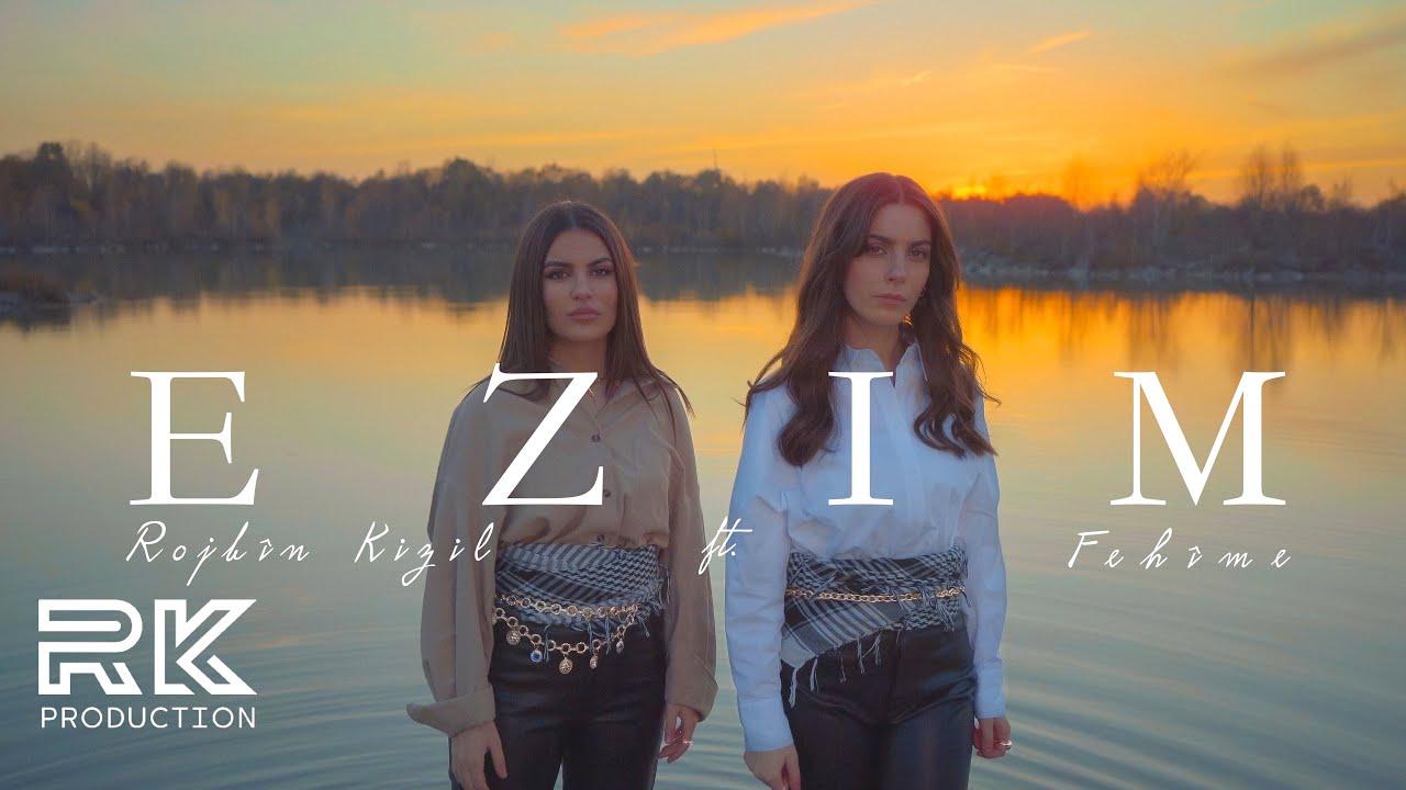 Rojbin Kizil feat. Fehîme - EZİM  [Official MV ©]