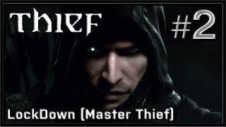 Thief 2014 - PC Gameplay - Part 2 - LockDown (Ghost) (Master Thief)