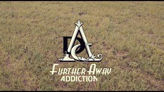 ADDICTION `Further away` MV
