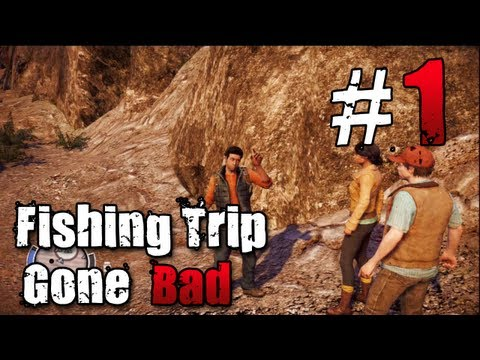[1] Fishing Trip Gone Bad (State of Decay w/ GaLm)