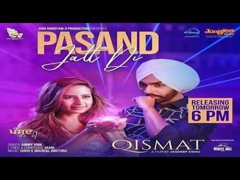 PASAND JATT DI - AMMY VIRK (Offical Full Video) B Spark New Punjabi Song 2018 Latest Song