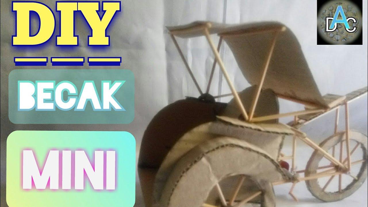 Membuat miniatur becak dari bahan kardus bekas dan tusuk ...