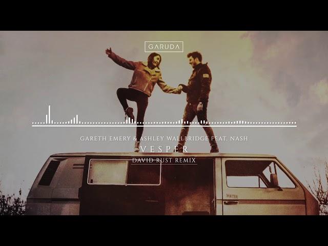 Gareth Emery & Ashley Wallbridge feat. NASH - Vesper (David Rust Remix)