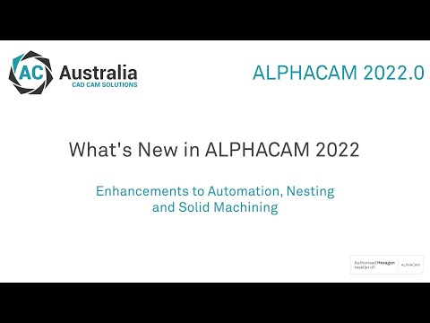 ALPHACAM 2022   What's New   Key New Features