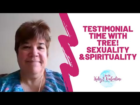 Testimonial with Tree - Spirituality and Sexuality