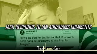 'BAD FOR ENGLISH FOOTBALL IF NORWICH OR LEEDS ARE PROMOTED' - JACK RESPONDS TO IAN ABRAHAMS COMMENTS