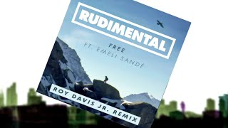 Rudimental - Free ft. Emeli Sandé (Roy Davis Jr. Remix) [Official]