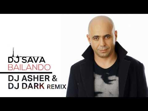 Dj Sava - Bailando (Dj Asher & Dj Dark Remix)